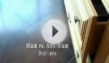Slam vs Anti-Slam drawers